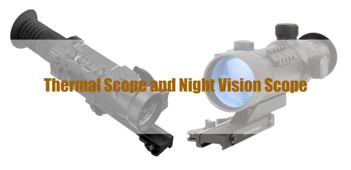 Thermal Scope and Night Vision Scope